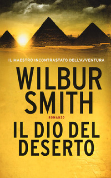 Il dio del deserto - Wilbur Smith | Rochesterscifianimecon.com