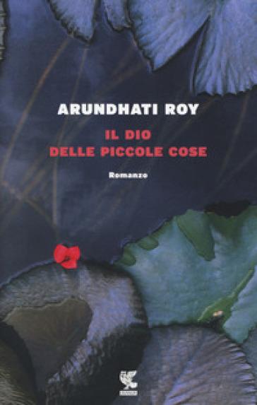 Il dio delle piccole cose - Arundhati Roy | Kritjur.org