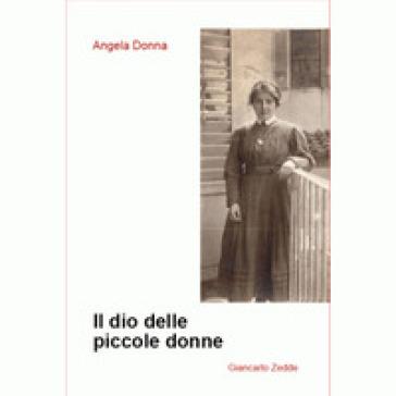 Il dio delle piccole donne - Angela Donna  