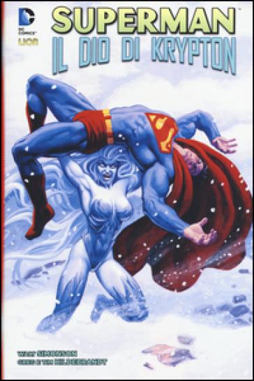 Il dio di Krypton. Superman - Walt Simonson  