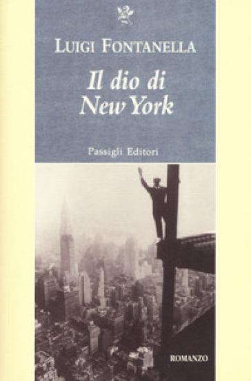 Il dio di New York - Luigi Fontanella | Kritjur.org