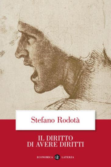 Il diritto di avere diritti - Stefano Rodotà |