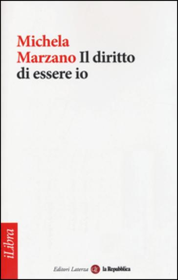 Il diritto di essere io - Michela Marzano |