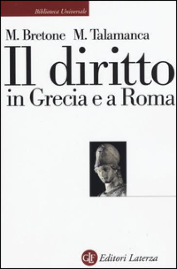 Il diritto in Grecia e a Roma - Mario Bretone |