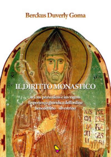 Il diritto monastico - Berckus Duverly Goma |