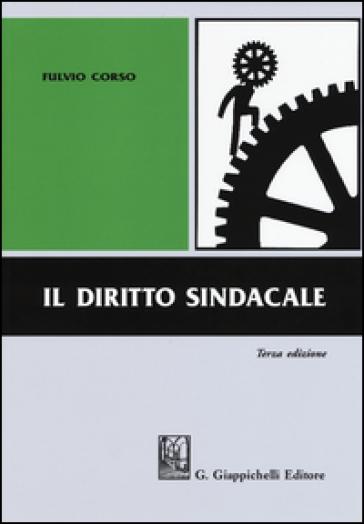 Il diritto sindacale - Fulvio Corso | Ericsfund.org