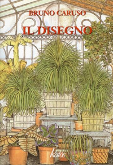 Il disegno - Bruno Caruso |