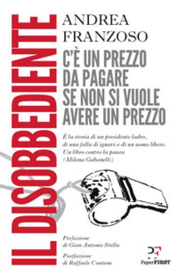 Il disobbediente - Andrea Franzoso |