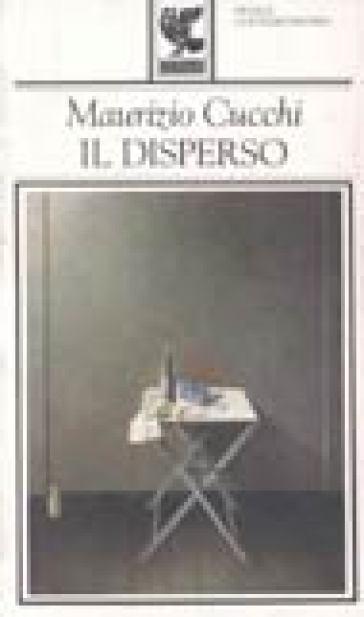 Il disperso - Maurizio Cucchi | Jonathanterrington.com