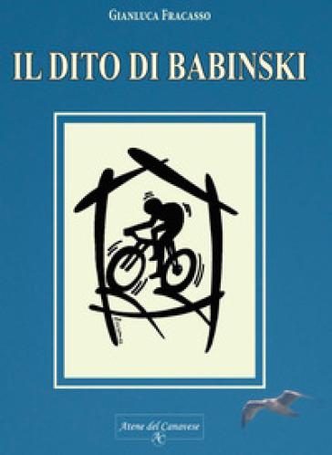 Il dito di Babinski - Gianluca Fracasso  