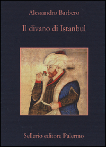 Il divano di Istanbul - Alessandro Barbero | Rochesterscifianimecon.com