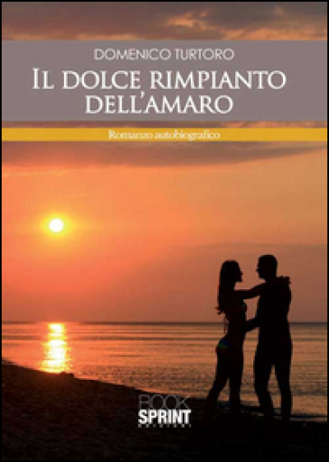 Il dolce rimpianto dell'amaro - Domenico Turtoro | Kritjur.org