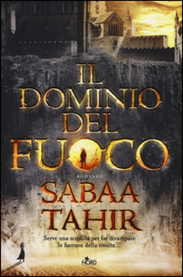 Il dominio del fuoco - Sabaa Tahir |