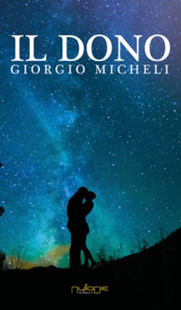 Il dono - Giorgio Micheli  