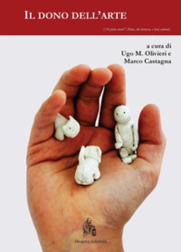 Il dono dell'arte - Ugo M. Olivieri | Jonathanterrington.com