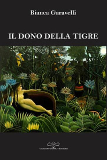Il dono della tigre - Bianca Garavelli |