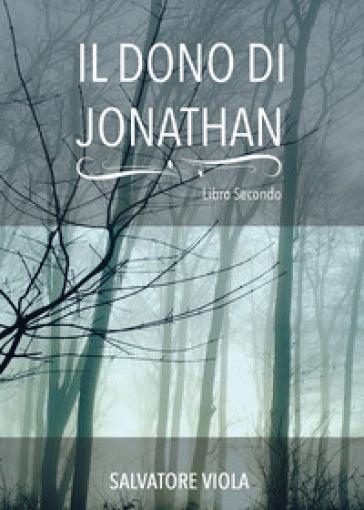 Il dono di Jonathan - Salvatore Viola |
