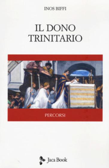 Il dono trinitario - Inos Biffi | Rochesterscifianimecon.com