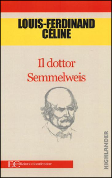 Il dottor Semmelweis - Louis-Ferdinand Céline   Jonathanterrington.com