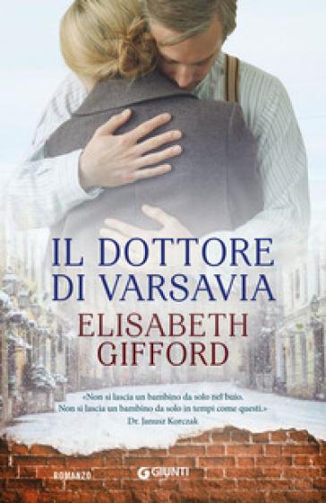 Il dottore di Varsavia - Elisabeth Gifford | Ericsfund.org