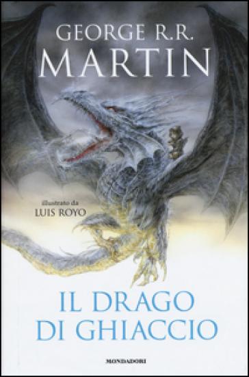 Il drago di ghiaccio - George R.R. Martin  