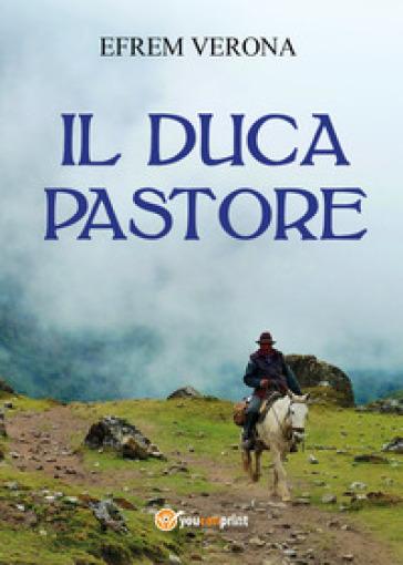Il duca pastore - Efrem Verona | Rochesterscifianimecon.com