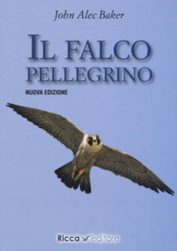 Il falco pellegrino - John Alec Baker  