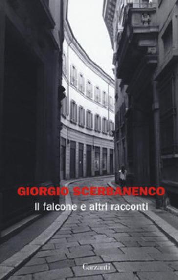 Il falcone e altri racconti - Giorgio Scerbanenco |