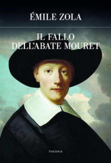 Il fallo dell'abate Mouret - Emile Zola |