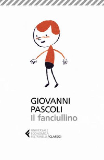 Il fanciullino - Giovanni Pascoli |