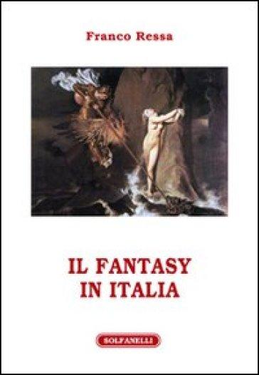 Il fantasy in Italia - Franco Ressa |