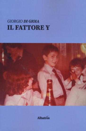 Il fattore Y - Giorgio Di Gioia | Kritjur.org
