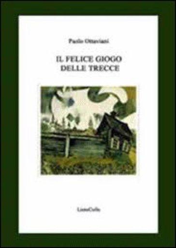 Il felice giogo delle trecce - Paolo Ottaviani | Kritjur.org