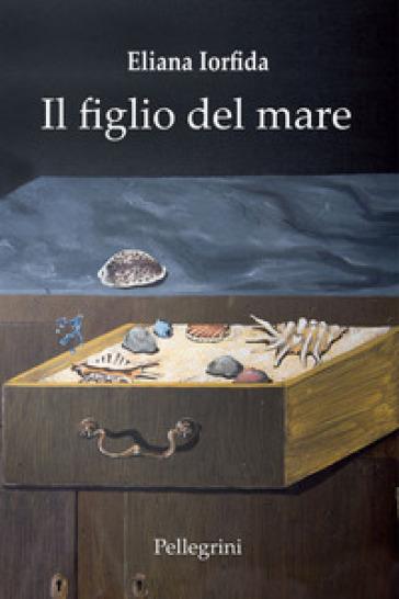 Il figlio del mare - Eliana Iorfida | Kritjur.org