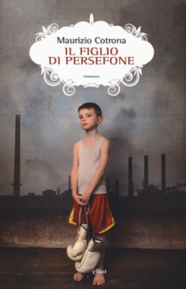 Il figlio di Persefone - Maurizio Cotrona |
