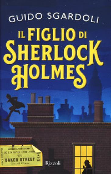 Il figlio di Sherlock Holmes - Guido Sgardoli pdf epub