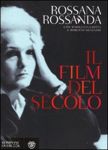 Il film del secolo - Rossana Rossanda | Rochesterscifianimecon.com
