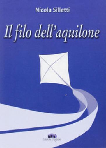 Il filo dell'aquilone - Nicola Silletti pdf epub