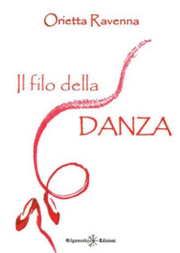 Il filo della danza - Orietta Ravenna |
