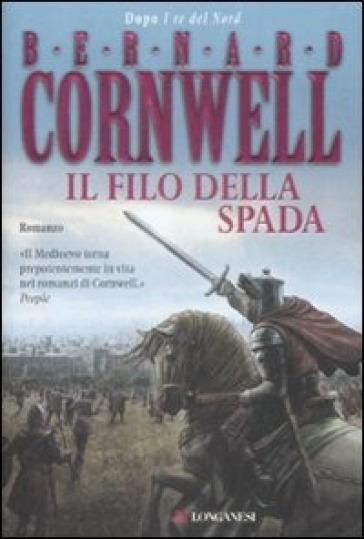 Il filo della spada - Bernard Cornwell  
