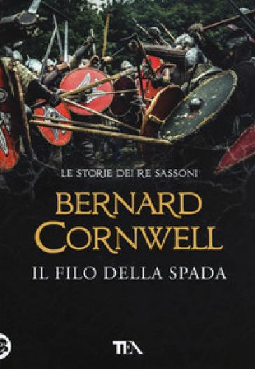 Il filo della spada - Bernard Cornwell |