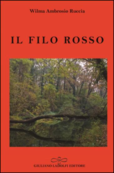 Il filo rosso - Wilma Ambrosio Ruccia |