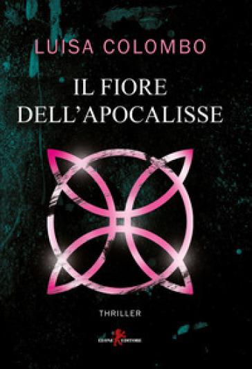 Il fiore dell'apocalisse - Luisa Colombo pdf epub