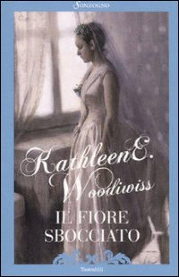 Il fiore sbocciato - Kathleen E. Woodiwiss | Thecosgala.com