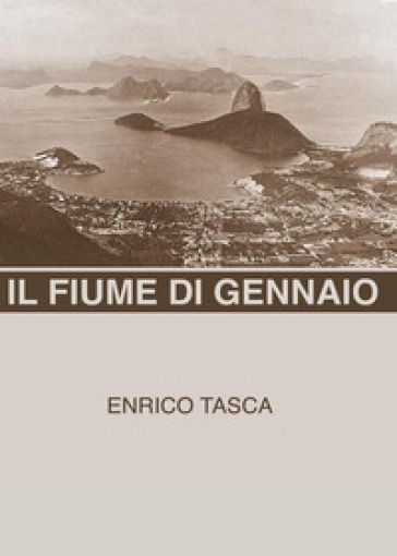 Il fiume di gennaio - Enrico Tasca |