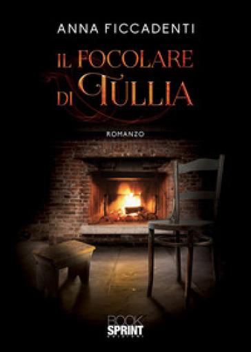 Il focolare di Tullia - Anna Ficcadenti pdf epub