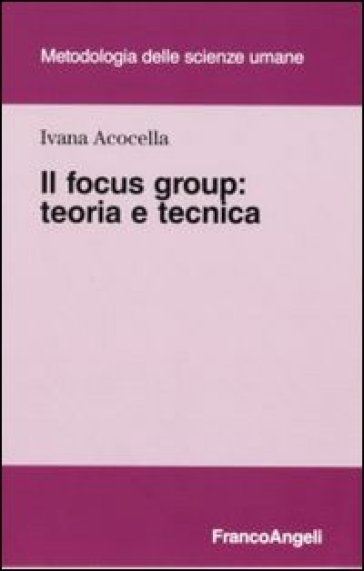Il focus group. Teoria e tecnica
