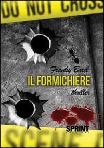 Il formichiere - Franky Borel | Rochesterscifianimecon.com