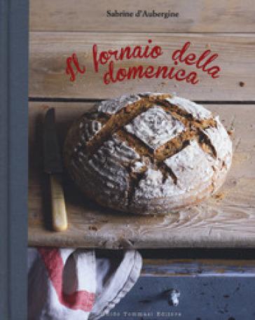 Il fornaio della domenica - Sabrine D'Aubergine pdf epub