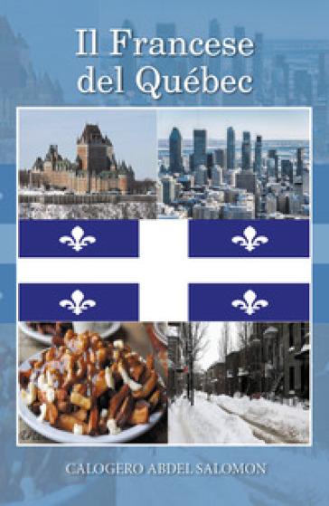 Il francese del Québec - Calogero Abdel Salomon |